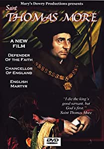 Thomas More, Saint, St. Thomas More, Sir, Tudors, Faith and Spirituality, The Tudors, Henry VIII, Catholic, English History, Chancellor of England, Lives of the Saints