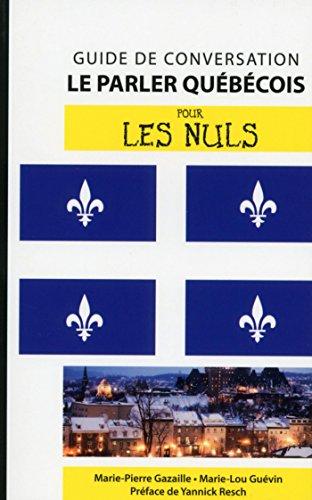 Le qubcois - Guide de conversation pour les Nuls, 2e
