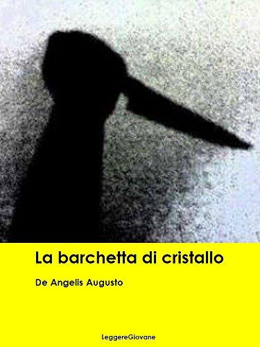De Angelis Augusto. La barchetta di cristallo
