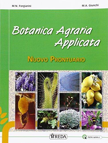 Nuovo prontuario di botanica agraria applicata. Per gli Ist. professionali. Con e-book. Con espansione online