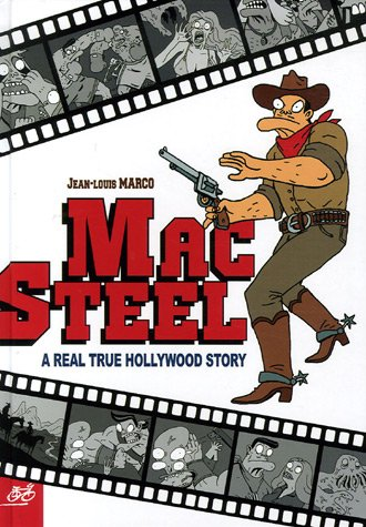 Mac Steel : A Real True Hollywood Story
