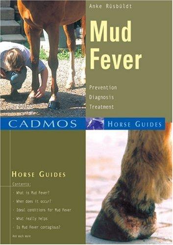 Mud Fever: Prevention, Diagnosis, Treatment (Cadmos Horse Guides) por Anke Ruesbueldt