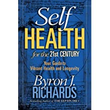 Self Health for the 21st Century: Your Guide to Vibrant Health and Longevity