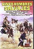 Cinco Hombres Salvajes [DVD]
