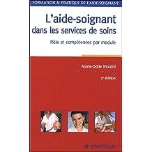 L'aide-soignant dans les services de soins : Rôle et compétences par module