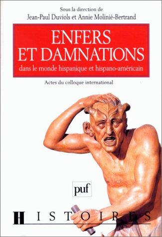 Enfers et damnations dans le monde hispanique et hispano-américain par Annie Molinié-Bertrand