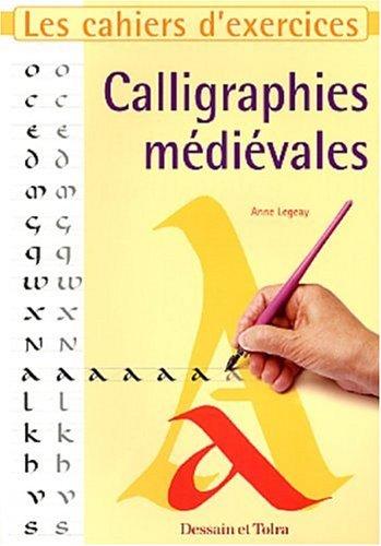 Calligraphie médiévales par Anne Legeay