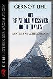 Mit Reinhold Messner hoch hinaus: Abenteuer auf Achttausendern (Kindle Single) von Gernot Uhl