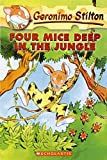 Four Mice Deep in the Jungle: 5: 05 (Geronimo Stilton)