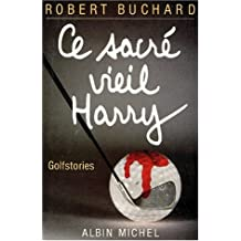 CE SACRE VIEIL HARRY. Golf Stories