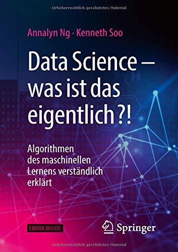 Data Science - was ist das eigentlich?!: Algorithmen des maschinellen Lernens verständlich erklärt por Annalyn Ng
