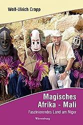 Magisches Afrika - Mali: Faszinierendes Land am Niger