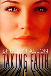 Taking Faith (The Stolen Hearts Series): The Stolen Hearts Series by Shelby Fallon (2013-05-31)