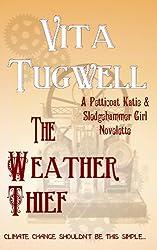 The Weather Thief (Petticoat Katie & Sledgehammer Girl Short Stories)