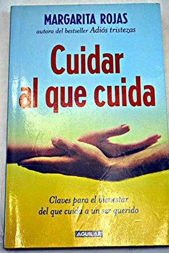 Cuidar al que cuida por Margarita Rojas Gonzalez