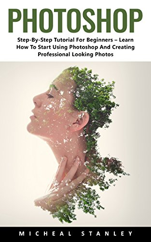photoshop-step-by-step-tutorial-for-beginners-learn-how-to-start-using-photoshop-and-creating-profes