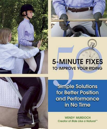 50 50-Minute Fixes to Improve Your Riding: Simple Solutions for Better Position and Performance in No Time por Wendy Murdoch