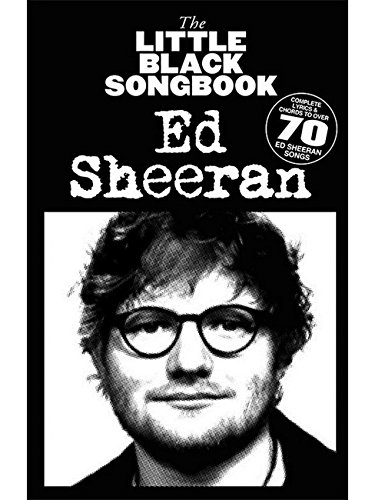 The Little Black Songbook of Ed Sheeran (Book): Songbook für Klavier, Gesang, Gitarre