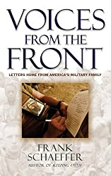 Voices from the Front: Letters Home from America's Military Family by Frank Schaeffer (2005-08-19)