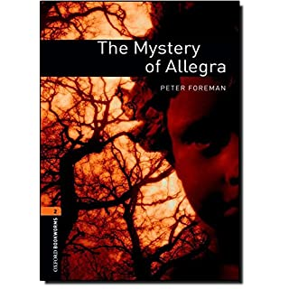Oxford Bookworms Library: The Mystery of Allegra: Level 2: 700-Word Vocabulary (Oxford Bookworms Library, Stage 2)