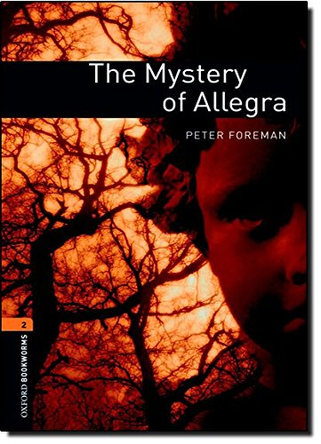 oxford-bookworms-library-level-2-the-mystery-of-allegra-700-headwords-oxford-bookworms-elt