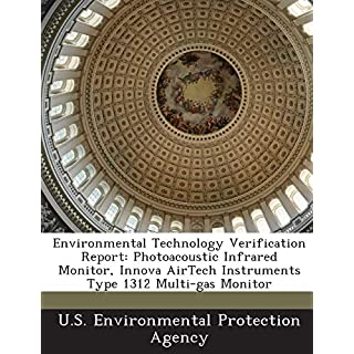 Environmental Technology Verification Report: Photoacoustic Infrared Monitor, Innova Airtech Instruments Type 1312 Multi-Gas Monitor