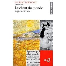Le Chant du monde de Jean Giono (Essai et dossier) (Foliothèque)