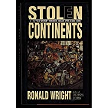 Stolen Continents: The New World Through Indian Eyes Since 1492 by Ronald Wright (1992-05-03)