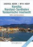 Korsika, Nordost-Sardinien, Toskanische Inselwelt - Nautischer Reiseführer - Andrea Horn