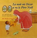 La nuit où Oscar a vu le Père Noël