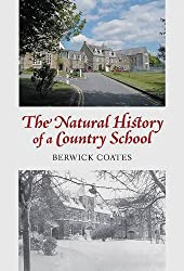 The Natural History of a Country School: A Celebration of the 150-Year History of West Buckland School in Devonshire