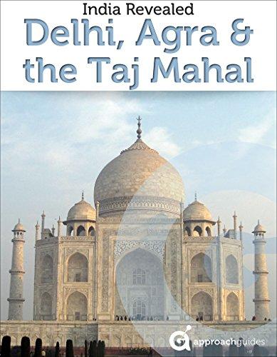 India Revealed: Delhi, Agra & the Taj Mahal (2019 Travel Guide) (English Edition)