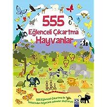 555 Eğlenceli Çıkartma - Hayvanlar: 555 Eğlenceli Çıkartma ile Birbirinden Heyecanlı Sahneler Oluşturun!