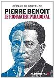 Pierre Benoit: Le romancier paradoxal