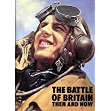 The Battle of Britain: Then and Now