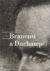 Les Carnets de l'atelier Brancusi : Brancusi - Duchamp