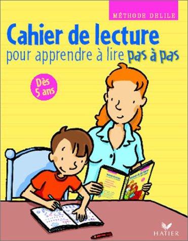 Pas à pas : Cahier de lecture pour apprendre à lire pas à pas