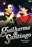 Guilherme & Santiago - Gravado Ao Vivo Em Goiania