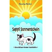 Seppl Sonnenschein: Eine Katzen-Kinder-Geschichte