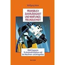Praxisbuch Zuverlässigkeit und Wartungsfreundlichkeit