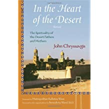 In the Heart of the Desert: The Spirituality of the Desert Fathers and Mothers: With a Translation of Abba Zosimas' Reflections (Treasures of the World's Religions)