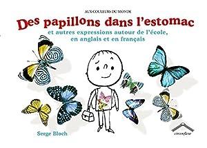 """Afficher """"Des papillons dans l'estomac et autres expressions autour de l'école, en anglais et en français"""""""