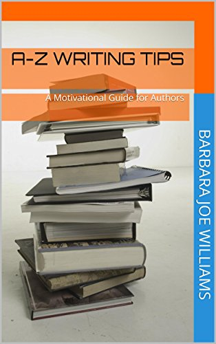 A-Z Writing Tips: A Motivational Guide for Authors (English Edition)