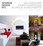 Interior Design Stil: 100 legendäre Einrichtungen des 20. und 21. Jahrhunderts - Dominic Bradbury