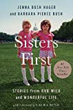 Sisters First: Stories from Our Wild and Wonderful Life (English Edition)