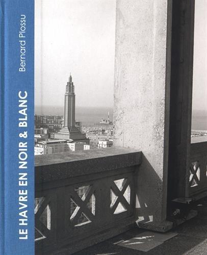 Le Havre en Noir et Blanc