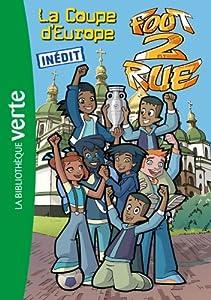 """Afficher """"Foot 2 Rue (roman) n° 35 La Coupe d'Europe"""""""