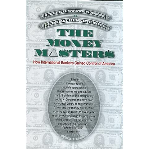 The Money Masters- How International Bankers Gained Control of America