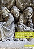 Steinskulptur in der Oberpfalz um 1400 - Ludmila Kvapilová