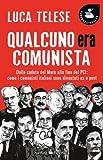 Image de Qualcuno era comunista. Dalla caduta del Muro alla fine del PCI: come i comunisti italiani